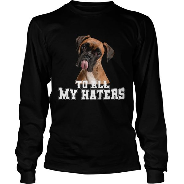 Boxer To All My Haters  Long Sleeve