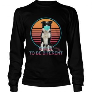 Its Ok To Be Different  Long Sleeve