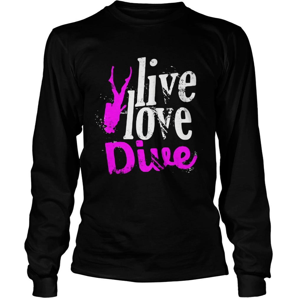 Live Love Dive  Long Sleeve
