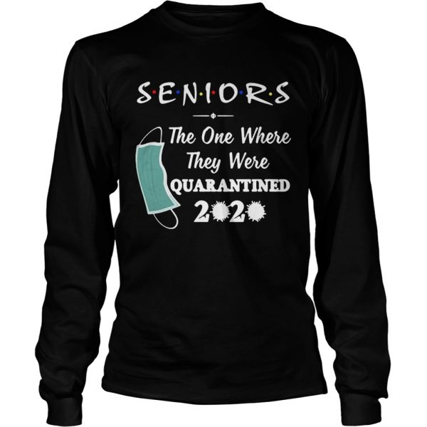 Seniors The One Where They were Quarantined 2020 Virus  Long Sleeve