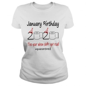 1586144457January Birthday The Year When Shit Got Real Quarantined  Classic Ladies