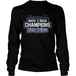 2020 Back 2 Back Champions Sup Dogs  Long Sleeve
