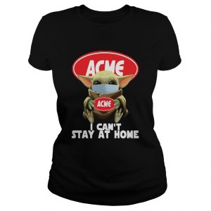 Baby Yoda Hug ACME I Cant Stay At Home Covid19  Classic Ladies