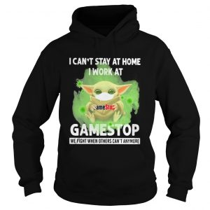 Baby Yoda mask hug I cant stay at home I work at Gamestop We fight when others cant anymore  Hoodie