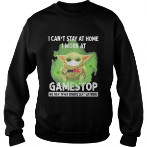 Baby Yoda mask hug I cant stay at home I work at Gamestop We fight when others cant anymore  Sweatshirt
