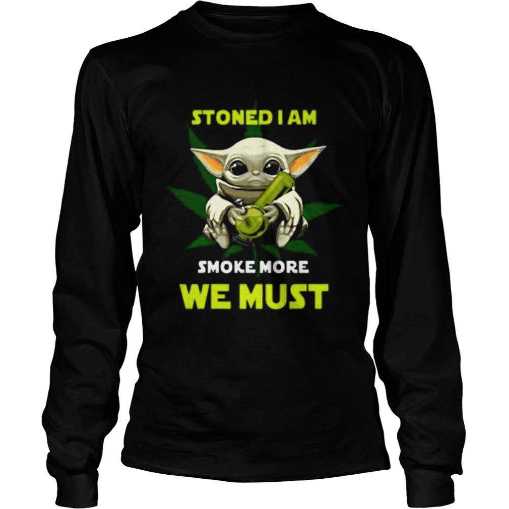 Baby Yoda Stoned I Am Smoke More We Must Shirt-Regalos para Mujer-Birthday Gifts for Sister-Same Day delivery