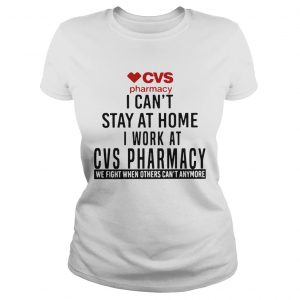 Cvs Pharmacy I Cant Stay At Home I Work At Cvs Pharmacy  Classic Ladies