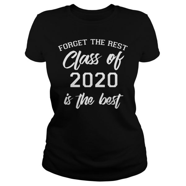 Forget The Rest Class Of 2020 Is the best  Classic Ladies