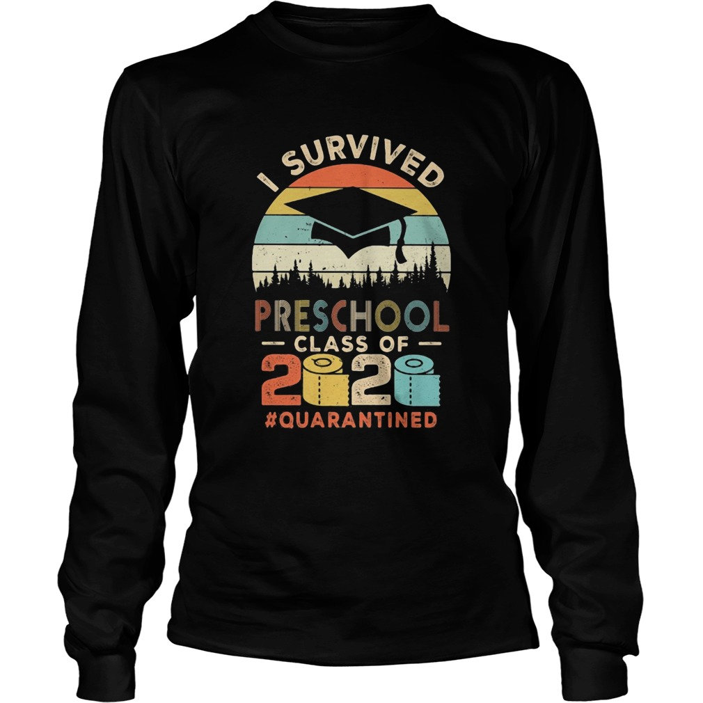 I survived preschool class of 2020 quarantined toilet paper  Long Sleeve