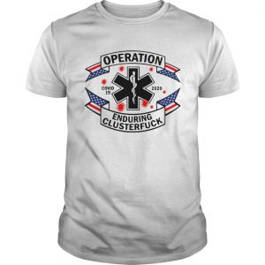 Operation Enduring Clusterfuck Covid 19 2020  Unisex