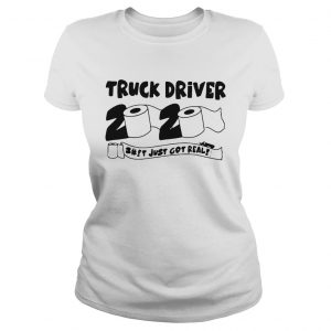 Truck Driver 2020 Shit Just Got Real  Classic Ladies