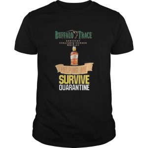 Buffalo Trace Kentucky Straightourbon whisey helping me survive quarantine  Unisex