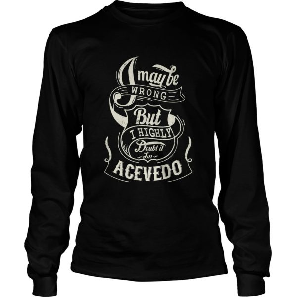 I may be wrong but I highly doubt it im acevedo  Long Sleeve