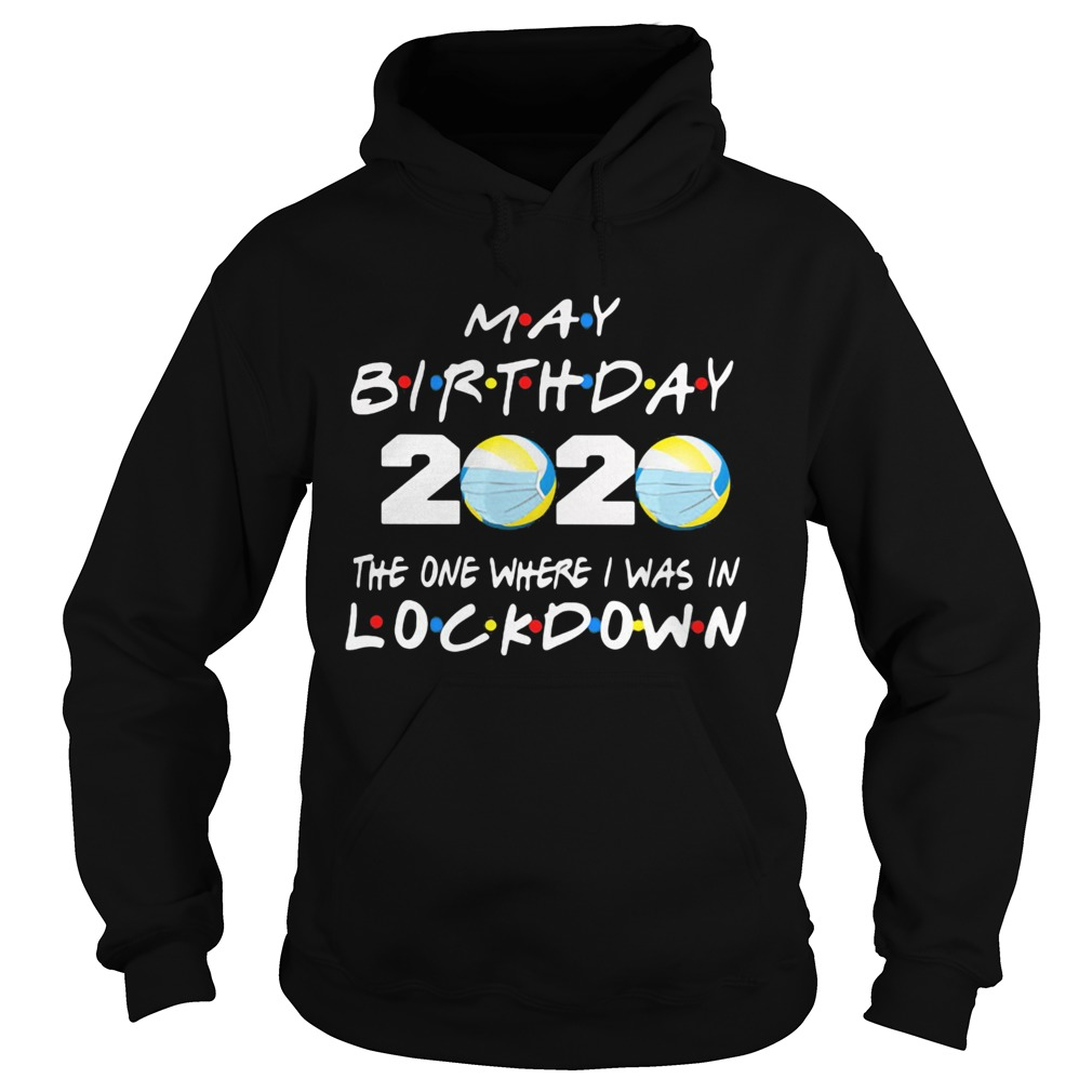 May birthday volleyball 2020 mask the one where I was in lockdown  Hoodie