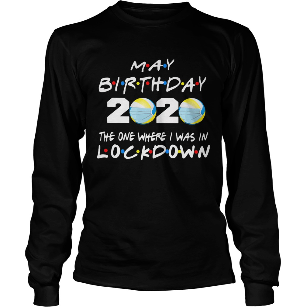 May birthday volleyball 2020 mask the one where I was in lockdown  Long Sleeve