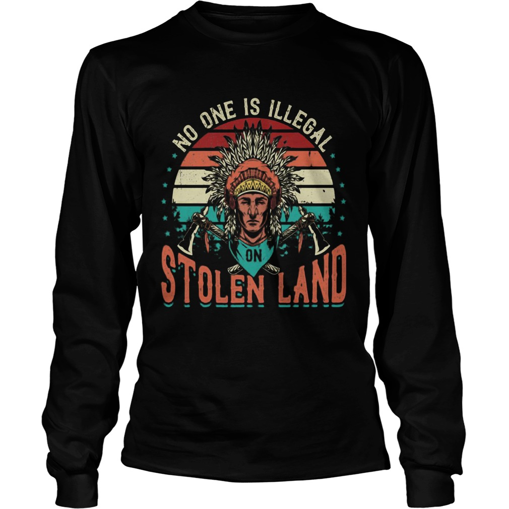 No One Is Iligelal On Stolen Land Aborigines Vintage Vintage Retro  Long Sleeve