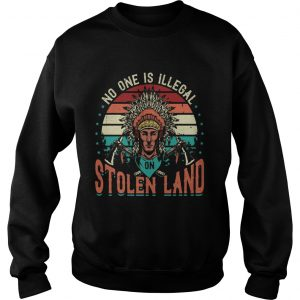 No One Is Iligelal On Stolen Land Aborigines Vintage Vintage Retro  Sweatshirt
