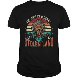 No One Is Iligelal On Stolen Land Aborigines Vintage Vintage Retro  Unisex