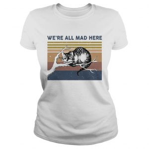 Were all mad here cat lying on tree vintage retro  Classic Ladies