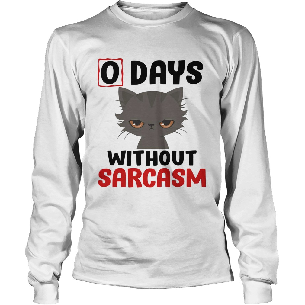 0 days without sarcasm funny Long Sleeve