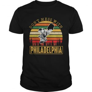 Dont mess with Philadelphia Vintage retro  Unisex