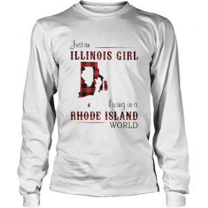 Just an ILLINOIS GIRL living in a RHODE ISLAND world Map  Long Sleeve