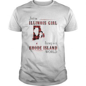 Just an ILLINOIS GIRL living in a RHODE ISLAND world Map  Unisex