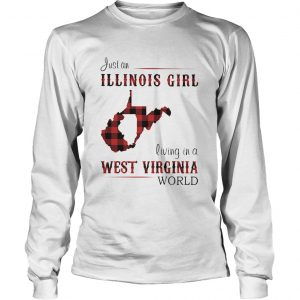 Just an ILLINOIS GIRL living in a WEST VIRGINIA world Map  Long Sleeve