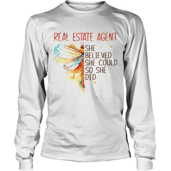 Real Estate Agent She Believed She Could So She Did  Long Sleeve
