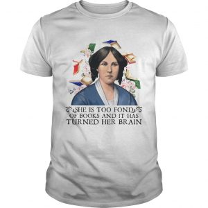 She is too fond of books and it has turned her brain flowers  Unisex