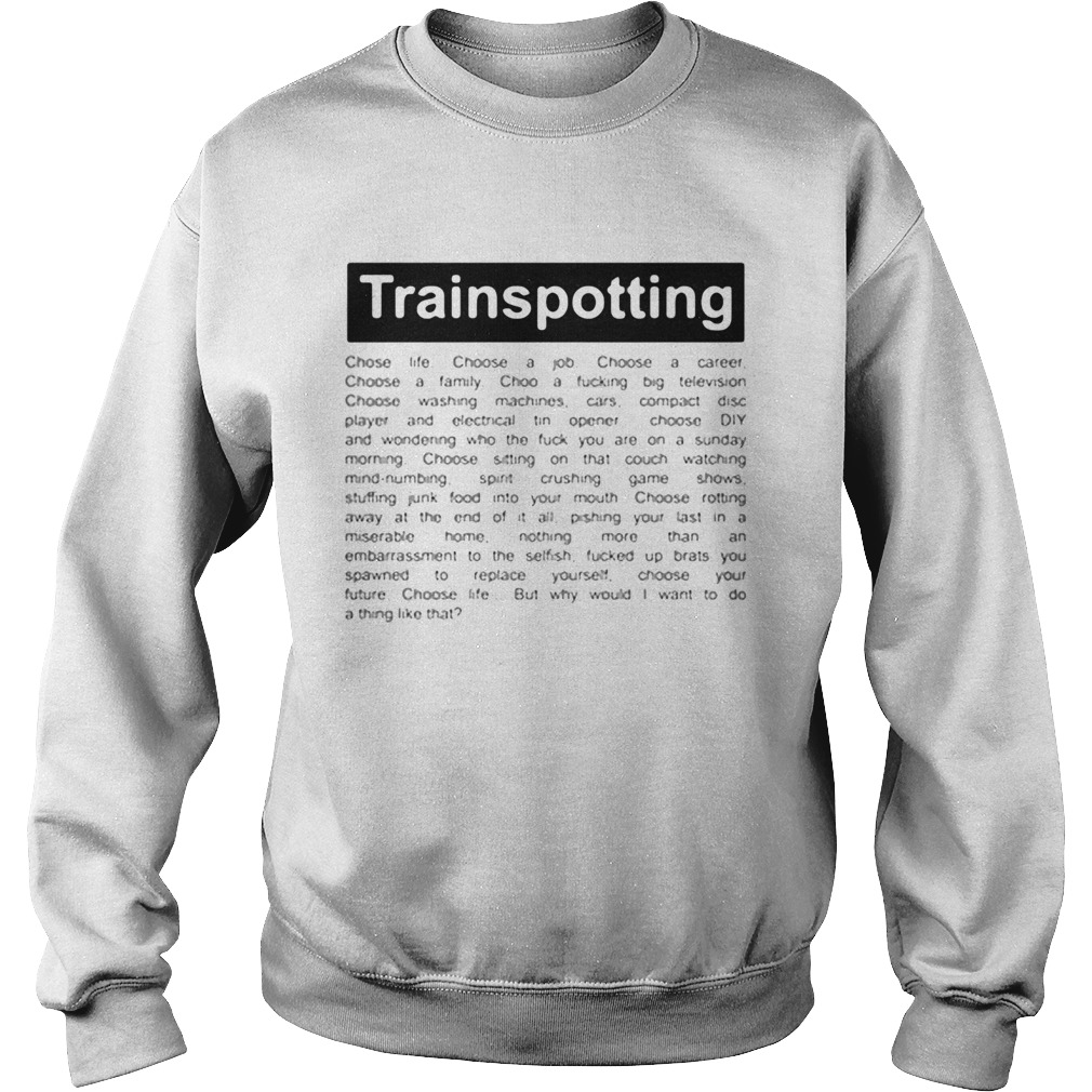 Trainspotting Choose Life Choose A Job Choose A Career Choose A Family Choose A Fucking Big Televis Trend T Shirt Store Online