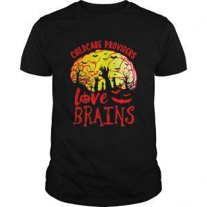 Childcare Providers Love Brains  Unisex