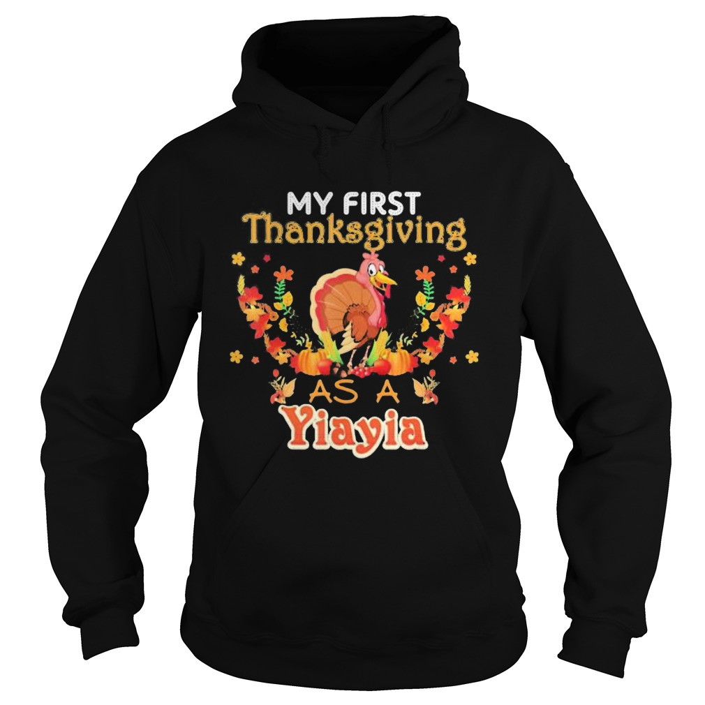 My first thanksgiving as a Yiayia Turkey  Hoodie