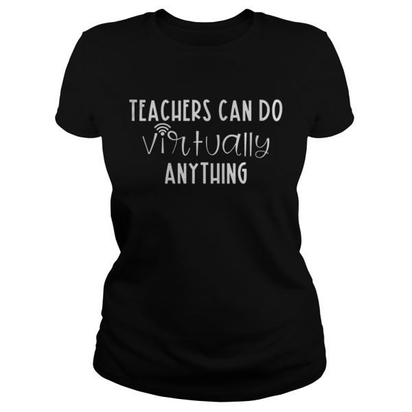 Teachers Can Do Virtually Anything  Classic Ladies