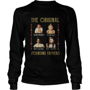 The original founding father geronimo sitting bull red cloud chief joseph  Long Sleeve
