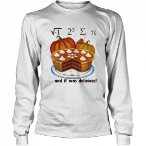 √-1 2^3 ∑ π and it was delicious cake pumpkin halloween  Long Sleeved T-shirt