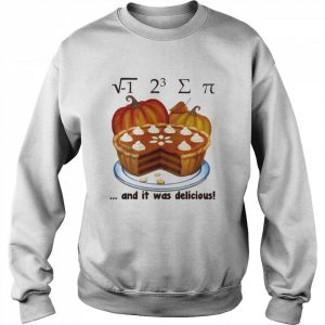 √-1 2^3 ∑ π and it was delicious cake pumpkin halloween  Unisex Sweatshirt