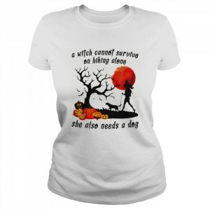 A Witch Cannot Survive On Hiking Alone She Also Needs A Dog Halloween  Classic Women's T-shirt