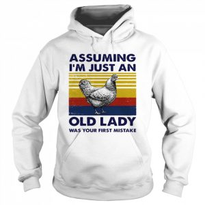 Assuming Im Just An Old Lady Was Your First Mistake  Unisex Hoodie