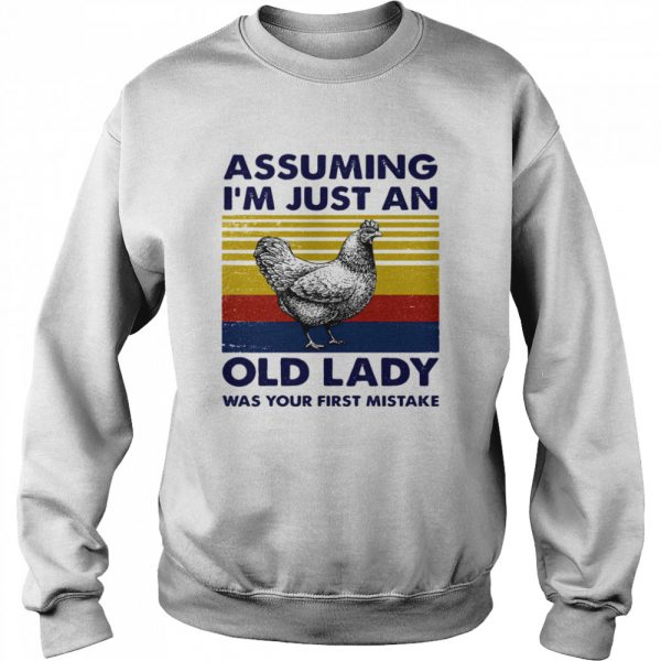 Assuming Im Just An Old Lady Was Your First Mistake  Unisex Sweatshirt
