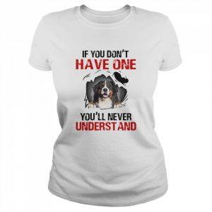 Bermese Mountain If You Don't Have One You'll Never Understand  Classic Women's T-shirt