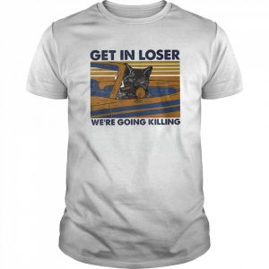 Black cat get in loser we're going killing vintage retro  Classic Men's T-shirt