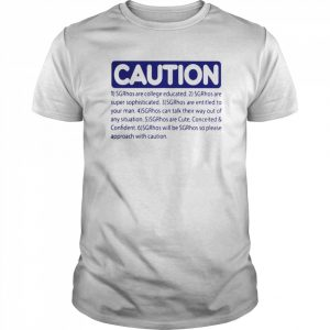 Caution srghos are college educated super sophisticated  Classic Men's T-shirt