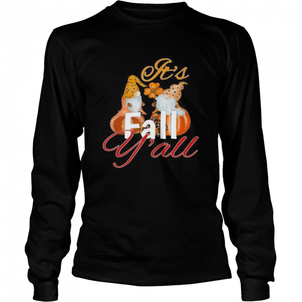 Cute funny Pumpkin gnome it's fall y'all Thanksgiving  Long Sleeved T-shirt