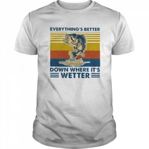Everythings Better Down Where Its Wetter Fish Vintage Retro  Classic Men's T-shirt