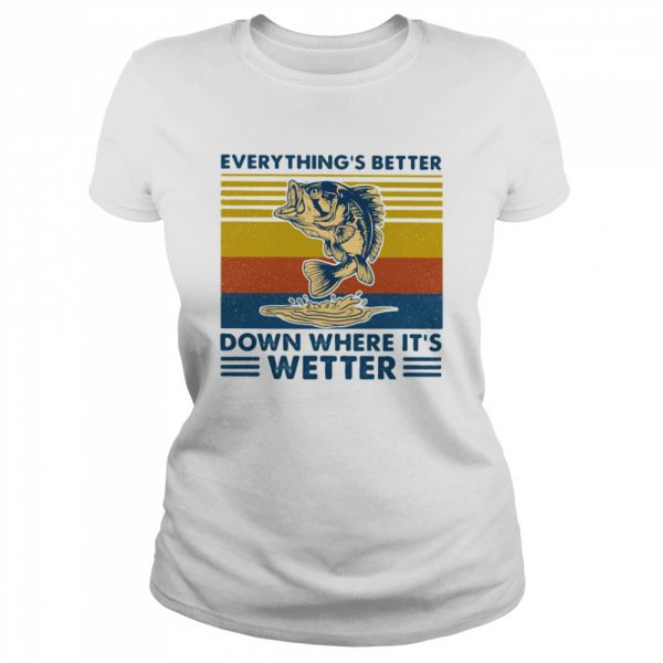 Everythings Better Down Where Its Wetter Fish Vintage Retro  Classic Women's T-shirt