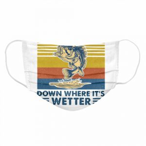 Everythings Better Down Where Its Wetter Fish Vintage Retro  Cloth Face Mask