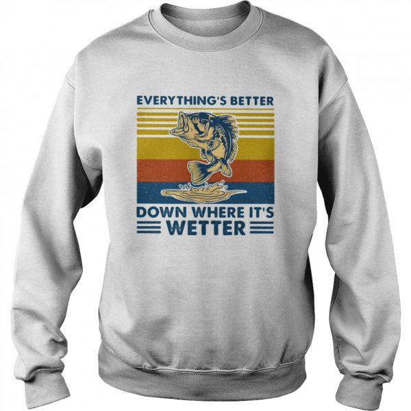 Everythings Better Down Where Its Wetter Fish Vintage Retro  Unisex Sweatshirt