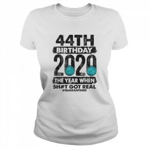 I Turned 44 In Quarantine 2020 44 years old 44th  Classic Women's T-shirt