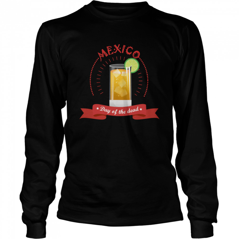 Mexico Liqueur Lemon Day Of The Dead  Long Sleeved T-shirt